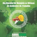 Abril Verde – Dia Mundial de Memória as Vítimas de Acidente de Trabalho